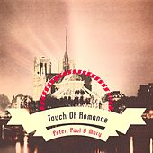 Touch Of Romance de Peter, Paul and Mary
