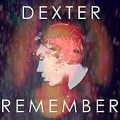 Remember by Dexter