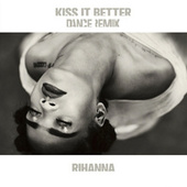 Kiss It Better by Rihanna
