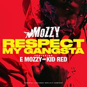 Respect My Gangsta (feat. E Mozzy & Kid Red) - Single von Mozzy