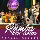 Rumba Con Amor by Yoruba Andabo