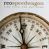 Find Your Own Way Home by REO Speedwagon