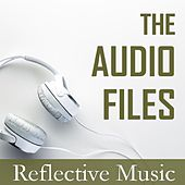 The Audio Files: Reflective Music by Various Artists