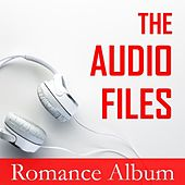 The Audio Files: Romance Album by Various Artists
