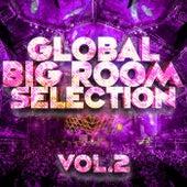 Global Bigroom Selection, Vol. 2 - EP by Various Artists