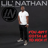 You Ain't Gotta Lie to Kick It de Lil Nathan And The Zydeco Big Timers