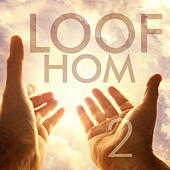 Loof Hom, Vol. 2 by Various Artists