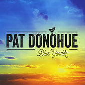 Blue Yonder by Pat Donohue