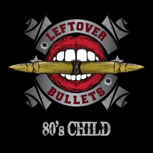 Leftover Bullets: