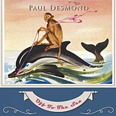 Off To The Sea by Paul Desmond