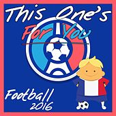 This One's for You: Football 2016 by Various Artists