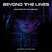 Welcome to the Machine by Beyond the Lines