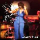 Love I Can Sing About de Latrese Bush