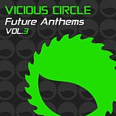 Vicious Circle Future Anthems, Vol. 3 - EP von Various Artists