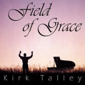 Field Of Grace by Kirk Talley