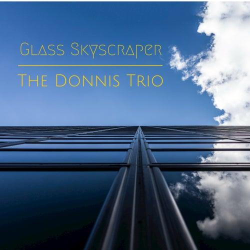 Glass Skyscraper by The Donnis Trio