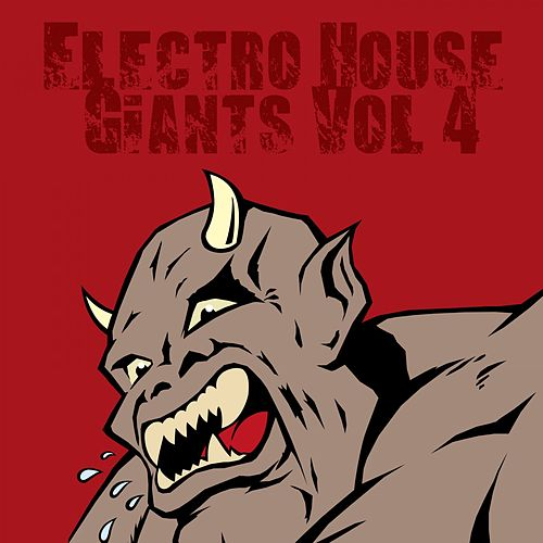 Electro House Giants, Vol. 4 by Various Artists