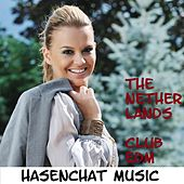 The Netherlands Club Edm by Hasenchat Music