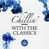 Chillin' with the Classics de Various Artists