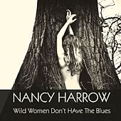 Nancy Harrow: Wild Women Don't Have the Blues de Nancy Harrow