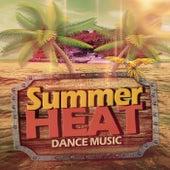Summer Heat Dance Music by Various Artists