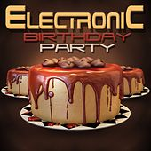 Electronic Birthday Party by Various Artists