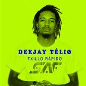 Txillo Rápido by DJ Télio