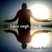 Luce Negli Angoli von Pasquale Gambuto