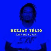Tava Me Kuyar by DJ Télio