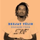 Educação Fisica by DJ Télio