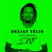Tudo Mudou by DJ Télio