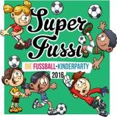 Super Fussi - Fussball Kinderparty 2016 von Various Artists