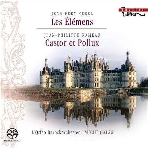 REBEL, J.F.: Elemens (Les) / RAMEAU, J.P.: Castor et Pollux Suite (L'Orfeo Baroque Orchestra, Gaigg) by Michi Gaigg