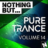 Nothing But... Pure Trance, Vol. 14 - EP by Various Artists