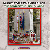 Music For Rememberance by The Band Of The Irish Guards