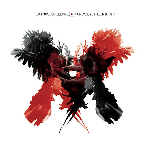 Only By The Night by Kings of Leon