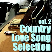 Country Love Song Selection, vol. 2 by Various Artists