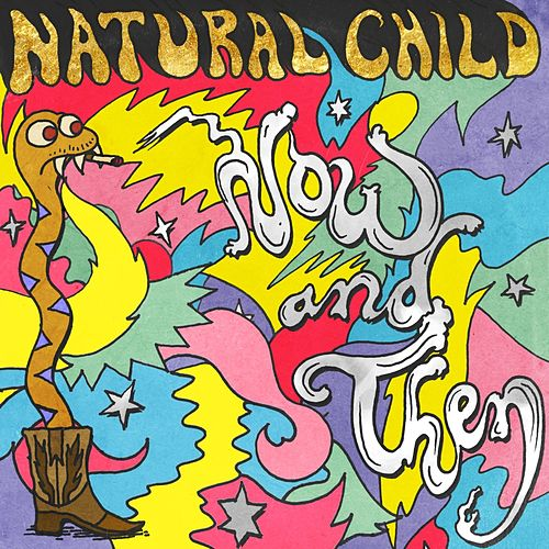 Now and Then - Single by Natural Child