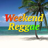 Weekend Reggae by Various Artists