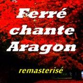 Ferré chante Aragon (Remasterisé) de Leo Ferre