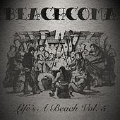 Life's a Beach, Vol. 5 by Various Artists