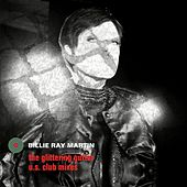 The Glittering Gutter (U.S. Club Mixes) by Billie Ray Martin