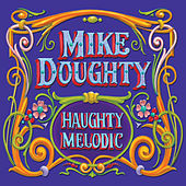 Haughty Melodic (Deluxe Remaster) by Mike Doughty