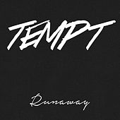 Runaway by Tempt