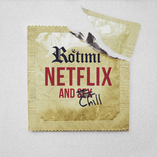 Netflix And Chill by Rotimi