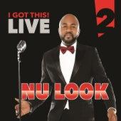 I Got This Live, Vol. 2 de Nu-Look