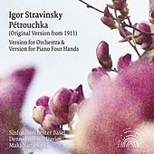 Stravinsky: Pétrouchka (Orchestral and Piano Four Hands Version) von Sinfonieorchester Basel