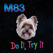 Do It, Try It (Remixes) by M83