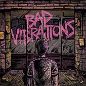 Bad Vibrations by A Day to Remember