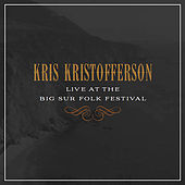 Live at the Big Sur Folk Festival von Kris Kristofferson